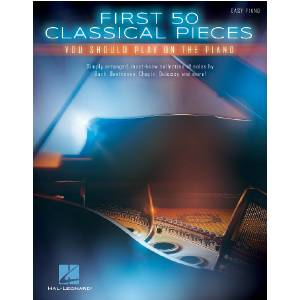 First 50 Classical Pieces - Easy Piano