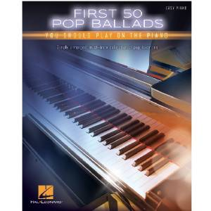 First 50 Pop Ballads - Easy Piano