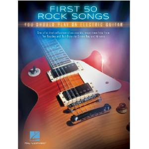 First 50 Rock Songs - Electric Guitar