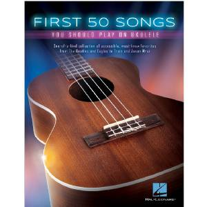 First 50 Songs - Ukulele