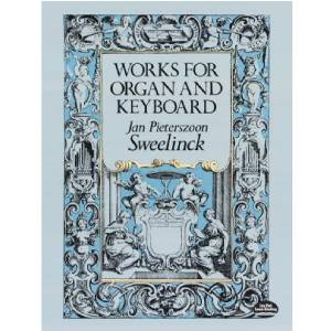 J. P. Sweelinck - Works For Organ & Keyboard - Edition Dover