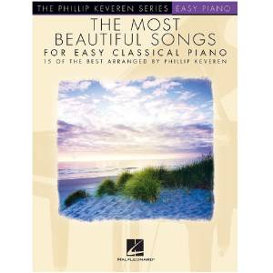 The Most Beautiful Songs for Easy Classical Piano - Phillip Keveren